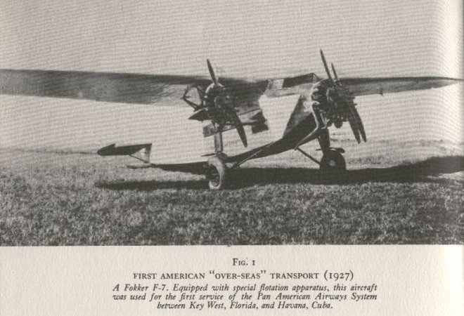 1927 The Foker F-7 made Pan Am's inaugural flight from Key West, Florida to Havana, Cuba on October 27th.