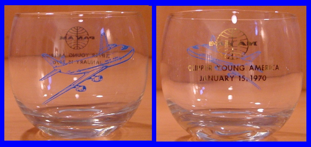 1970  January 15, 747 A smaller rock style glass.  Pan Am's first revenue , paying customer, flight was on January 22, 1970.  Most likely these glasses were distributed at a press proving flight or other pre-revenue service.